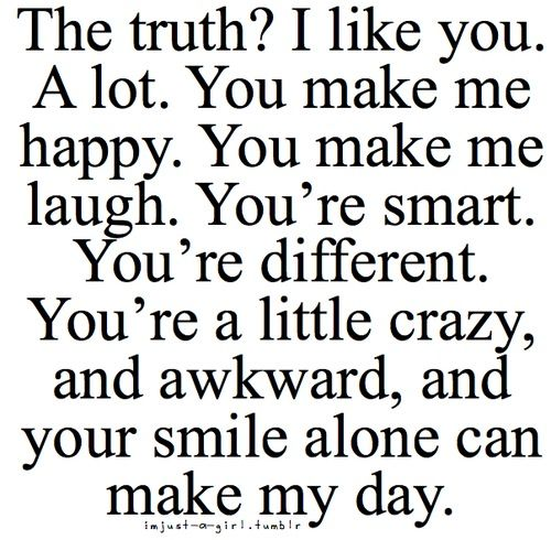 Truth I Like You Alot Crush Quotes For Him Crush Quotes Quotes