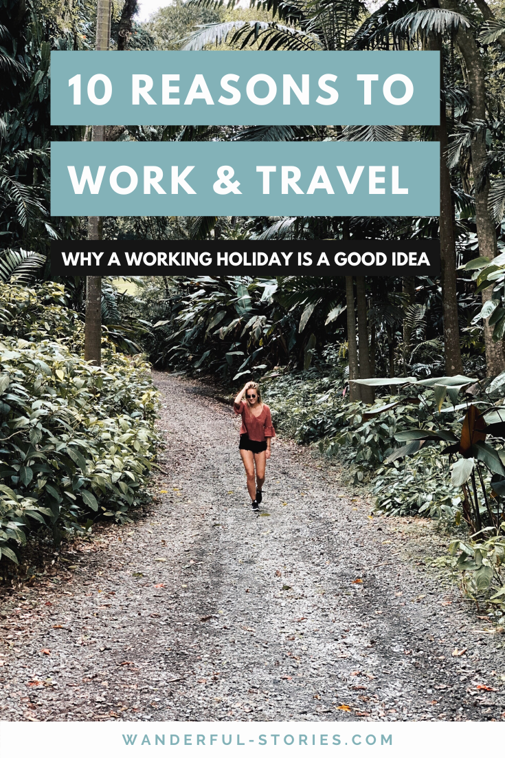 Why Travel And Work Abroad | Reasons To Take A Working Holiday