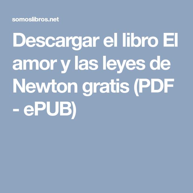 Descargar El Libro El Amor Y Las Leyes De Newton Gratis Pdf Epub