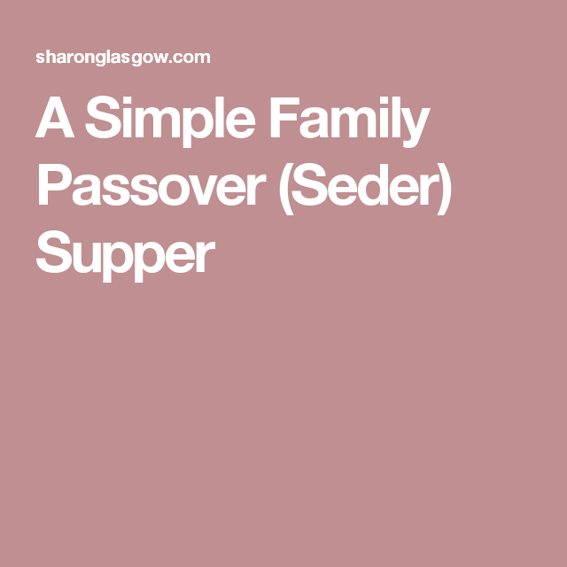A Simple Family Passover (Seder) Supper