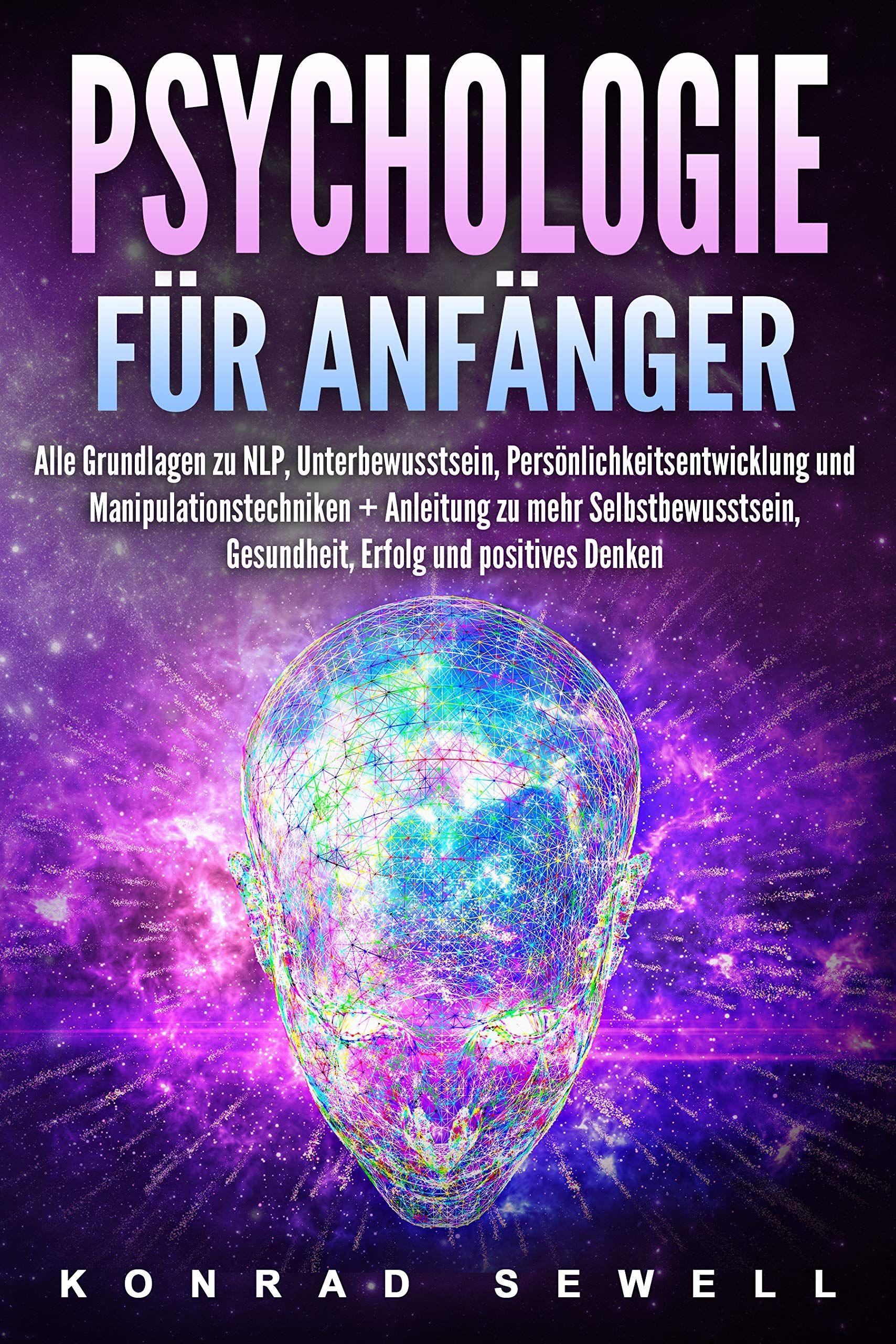 Bucher Bestseller Psychologie Fa R Anfa Nger Alle Grundlagen Zu Nlp Unterbewusstsein Manipulationstechniken Mehr Selbstbewusstsein Buchclub Bucher
