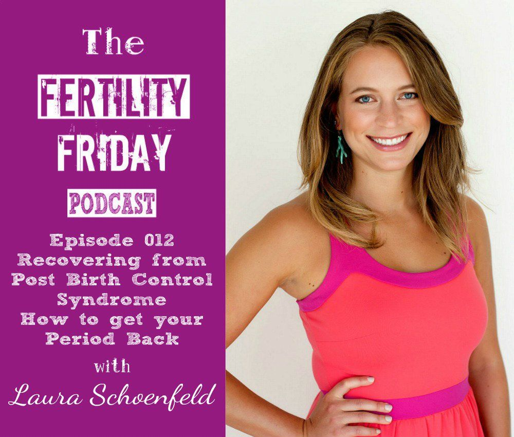 FFP 012 Recovering from PostBirth Control Syndrome