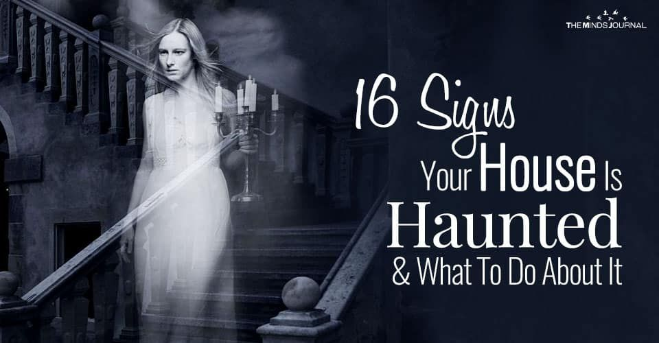 16 Signs Your House Is Truly Haunted What To Do About It Haunting Haunted House Pictures Haunted House