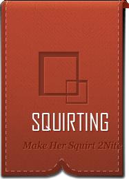 how to make a woman squirt orgasm big head cock cumming