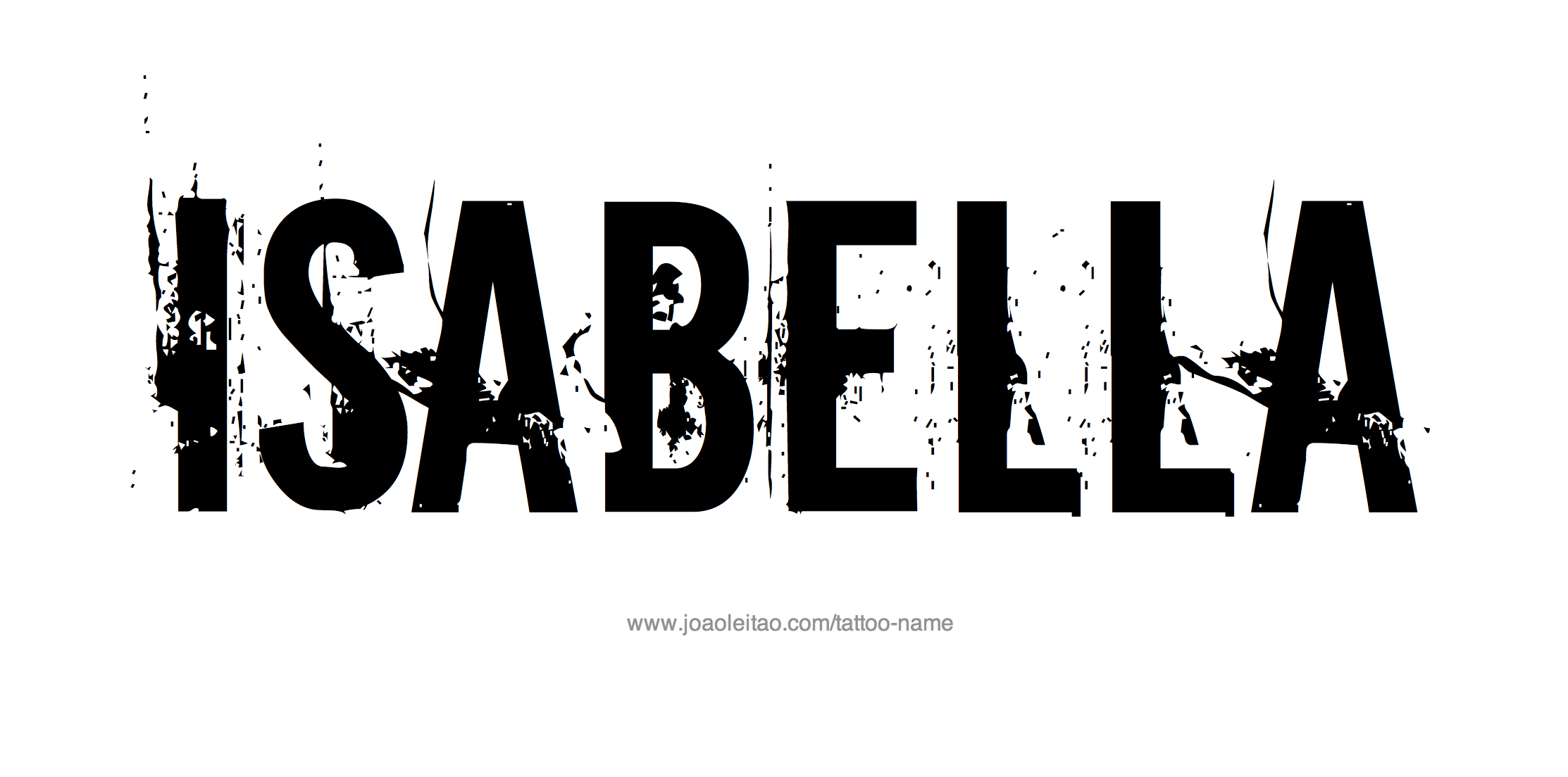 236c6af60 Isabella Name Tattoo Designs | Isabella Is My Name | Name tattoos ...