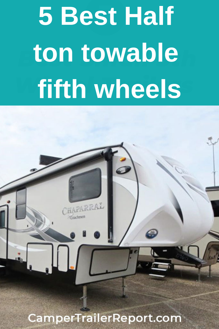 Half Ton Towable Fifth Wheels >> 5 Best Half Ton Towable Fifth Wheels Fifth Wheel Stuff