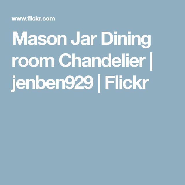 Mason Jar Dining room Chandelier   jenben929   Flickr