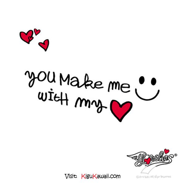 Cute Quotes About Life And Love: You Make Me SMILE With My HEART. (♥ω♥) Follow Kigu Kawaii