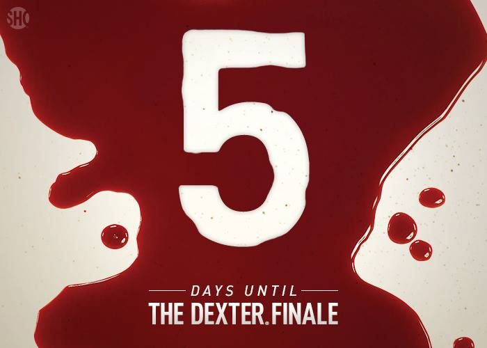 FIVE DAYS (including today) until the Series Finale if Dexter