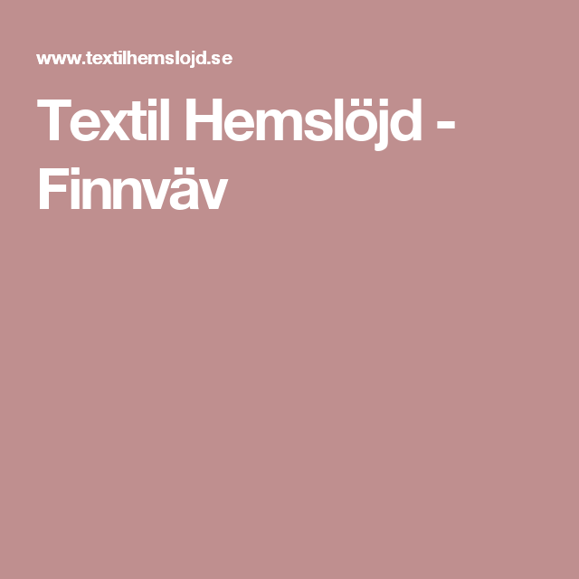 Textil Hemslöjd - Finnväv