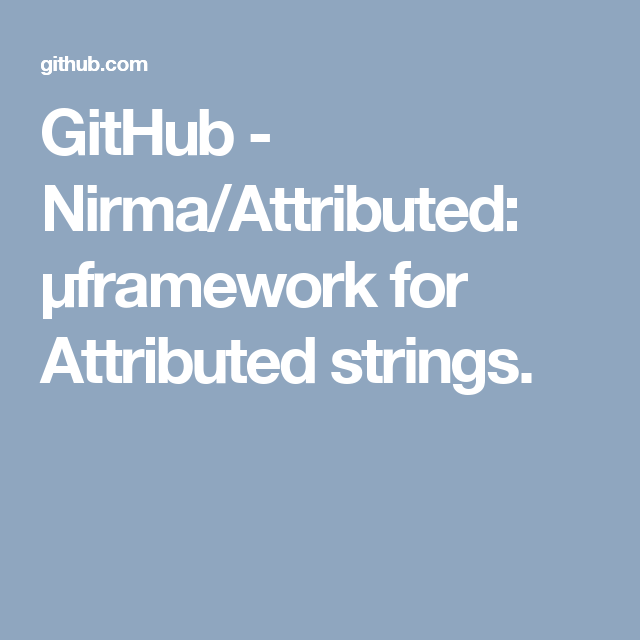 GitHub - Nirma/Attributed: µframework for Attributed strings