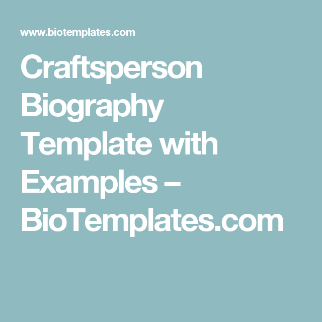 Craftsperson Biography Template with Examples – BioTemplates.com ...