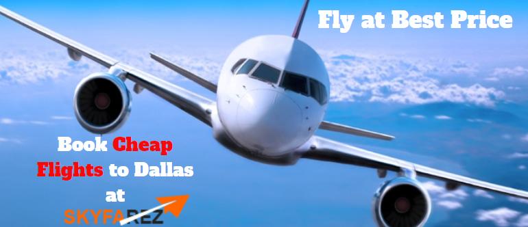Book Cheap Flights To Dallas With Skyfarez Cheap Flights Book Cheap Flights Online Travel Agency