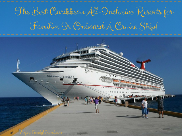 Caribbean Cruise The Best Caribbean All Inclusive Resorts For Families Is Onboard A Cruise Ship Cruise Deals Best Cruise Deals Caribbean Cruise