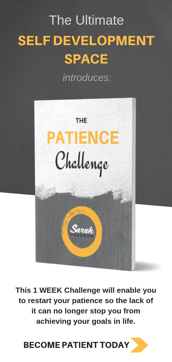 The Patience Challenge Imagine you could learn and improve patience within 1 WEEK! How many every day situations would it save? Find out by taking up the ultimate Patience Challenge.