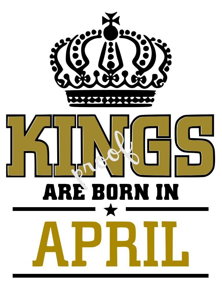 Kings are born in April, April SVG, King SVGSVG ONLYI make