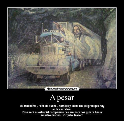 Te Amo Papa Dios Te Bendiga Siempre Y A Todos Los Traileros Frases De Camioneros Dios Te Bendiga Siempre Imajenes De Trailers