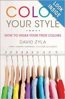 Color Your Style How To Wear Your True Colors David Zyla Books I