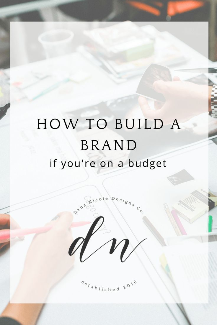 How To Create A Brand On A Budget That Your Customers Will Love Branding Your Business Creating A Brand Branding