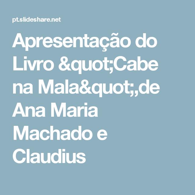 """Apresentação do Livro """"Cabe na Mala"""",de Ana Maria Machado e Claudius"""