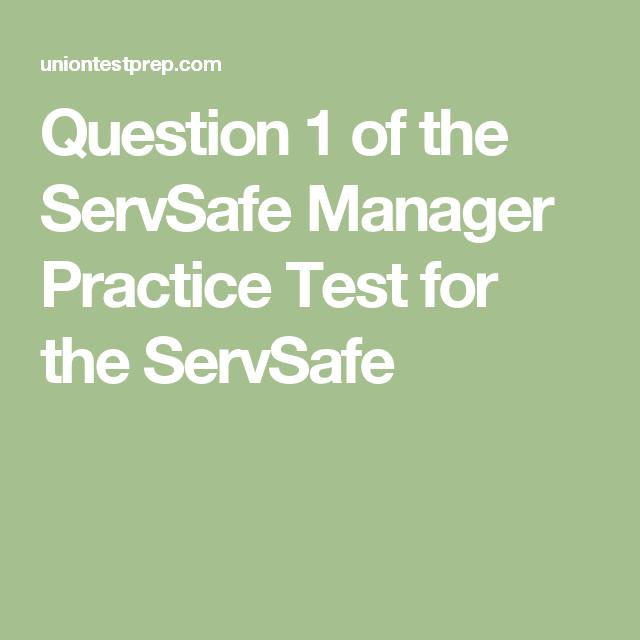 question 1 of the servsafe manager practice test for the servsafe