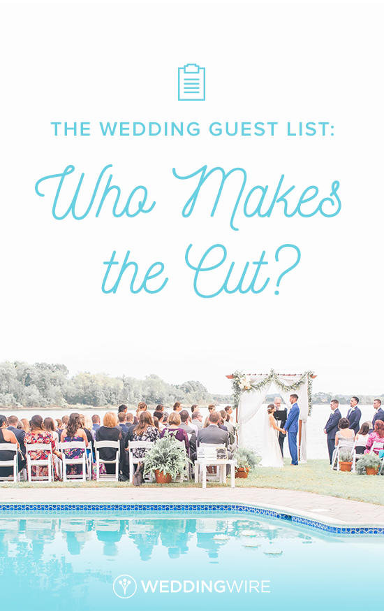 the wedding guest list who makes the cut wedding etiquette