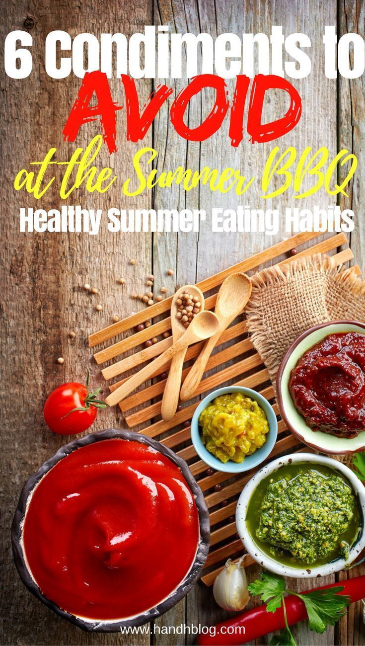 6 condiments to avoid at the summer bbq healthy summer