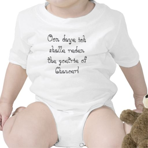 Chaucer Blog: For thyne infaunt! Shirt