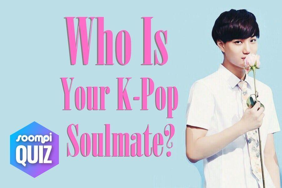 Quiz Who Is Your K Pop Soulmate Kpop Boyfriend Quiz Soulmate Quiz Boyfriend Quiz