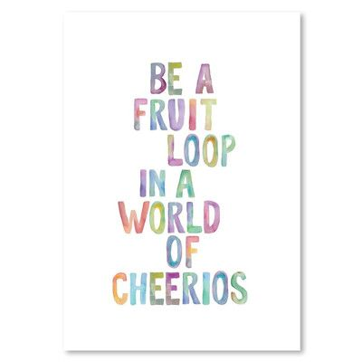 Americanflat Be A Fruit Loop By Brett Wilson Textual Art On Wrapped Canvas Size 1 Yearbook Quotes Instagram Quotes Happy Quotes