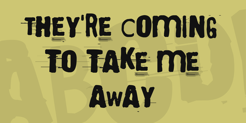 they re coming to take me away font 1001 fonts new fresh free