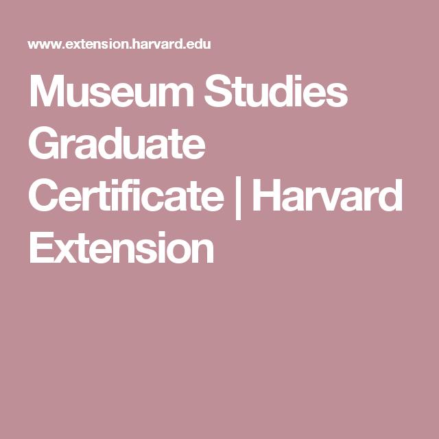 Museum Studies Graduate Certificate Harvard Extension Me