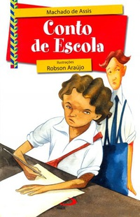 Resenha – Conto de Escola – Machado de Assis – Literatura Presente