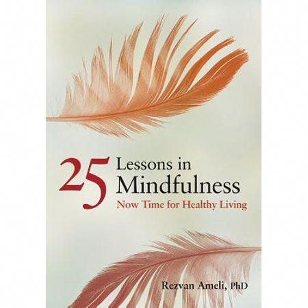 25 Lessons in Mindfulness : Now Time for Healthy Living #fitness