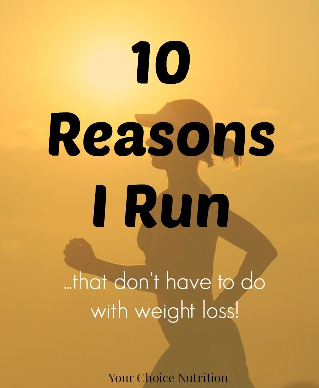 Some people think I'm crazy for being a runner. And maybe I am a little bit. Let me tell you why I run - that have nothing to do with weight loss!