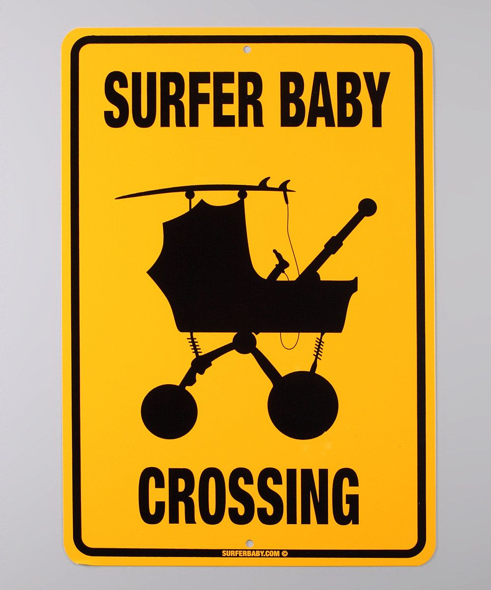 Zulily baby cribs -  Surfer Baby Crossing Sign By Surfer Baby On Zulily For Your Little