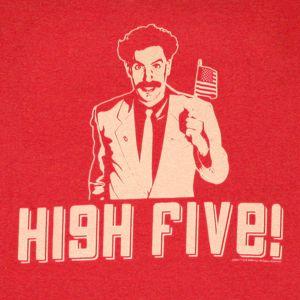 High Five Borat High five, Favorite movie quotes