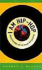 I am hip-hop: conversations on the music and culture by Andrew J Rausch