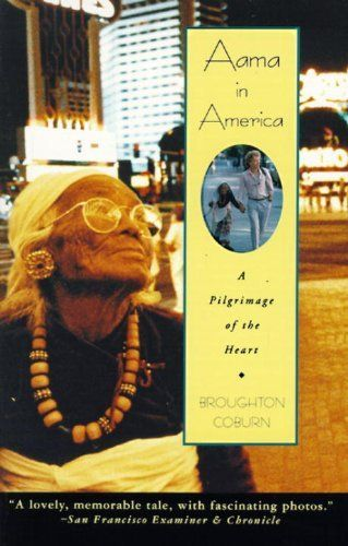 Aama in America: A Pilgrimage of the Heart by Broughton Coburn. $10.96. 320 pages. Publisher: Anchor (March 9, 2011). Author: Broughton Coburn