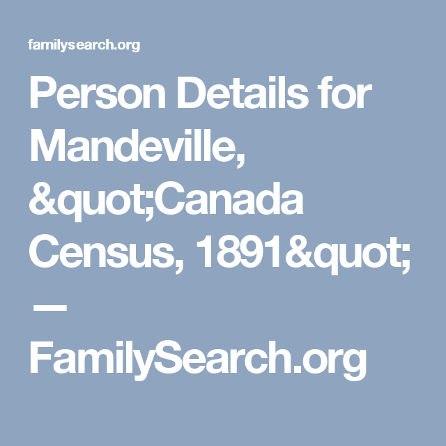 "Person Details for Mandeville, ""Canada Census, 1891"" — FamilySearch.org"