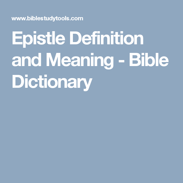Epistle Definition And Meaning Bible Dictionary Ministry Bible