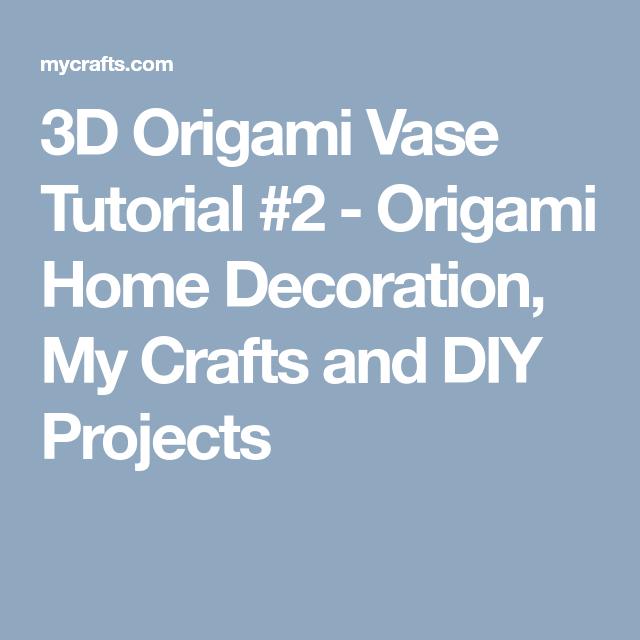 3d Origami Vase Tutorial 2 Origami Home Decoration