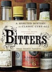 A Spirited History of a Classic Cure-All, with Cocktails, Recipes, and Formulas