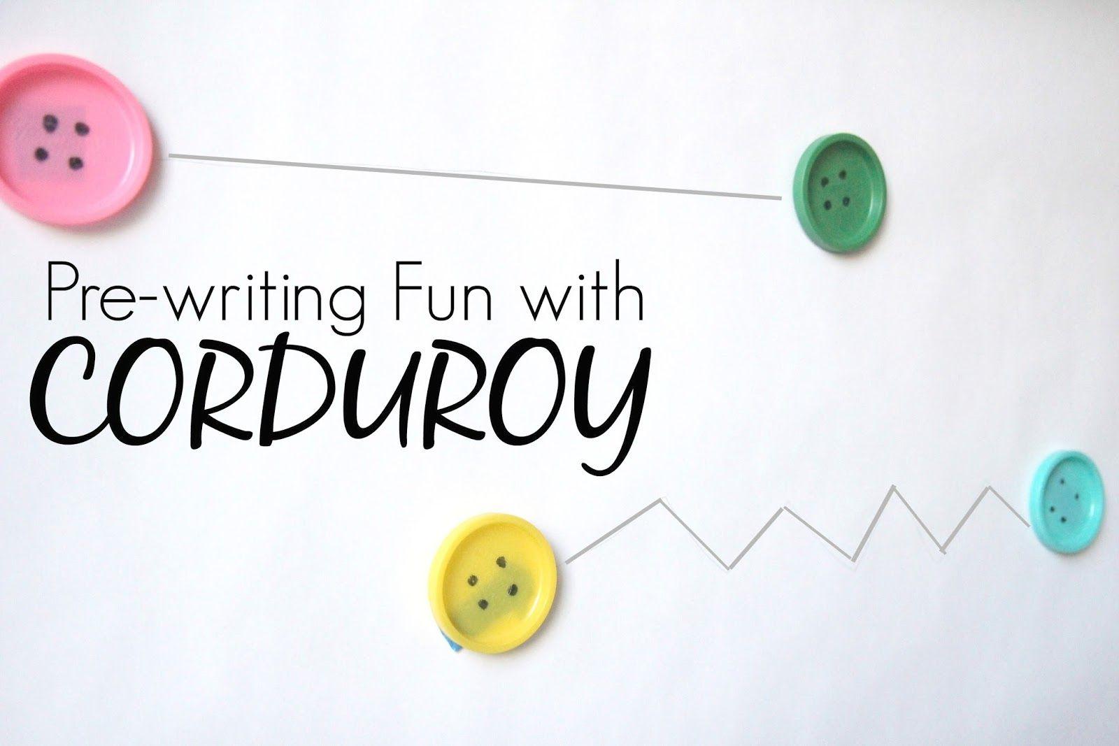Pre Writing Fun Inspired By Corduroy