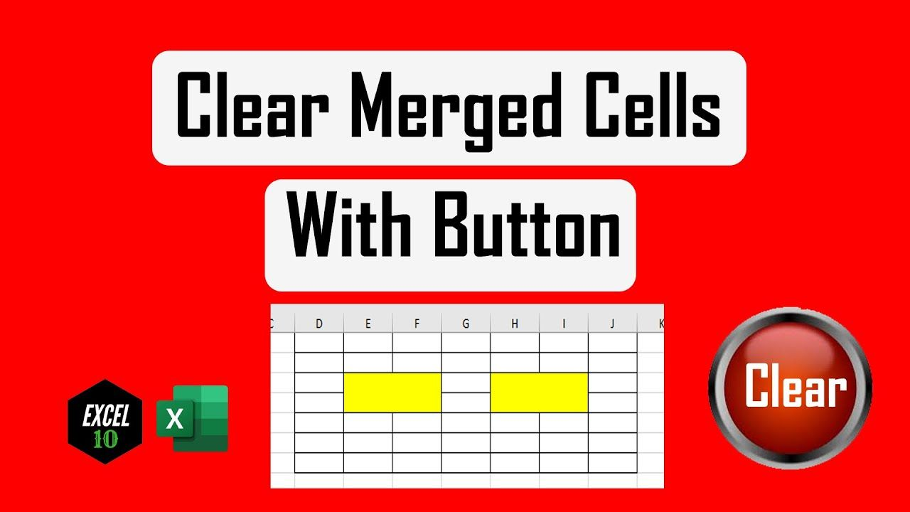 How to create a button to clear multiple merged cells in excel