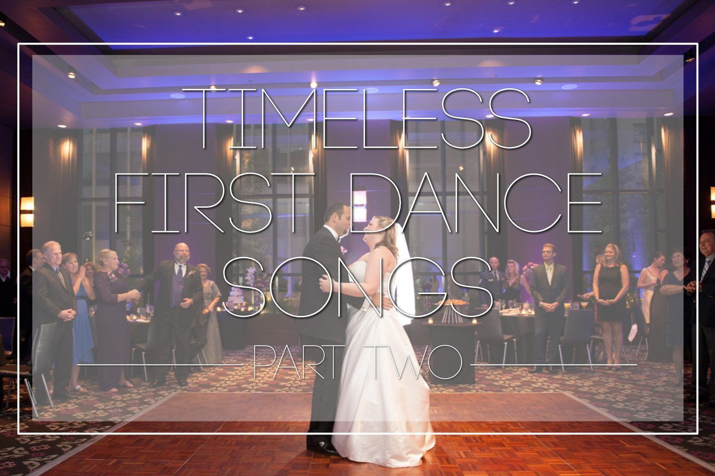 Timeless First Dance Songs, Part Two Tony Schwartz