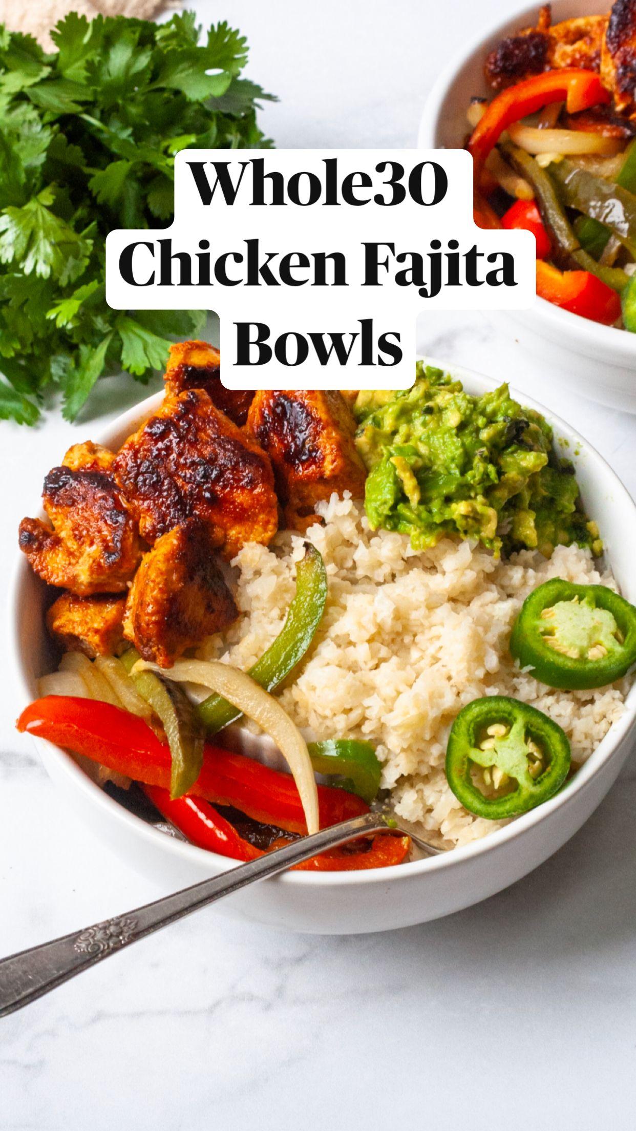 Whole30 Chicken Fajita Bowls