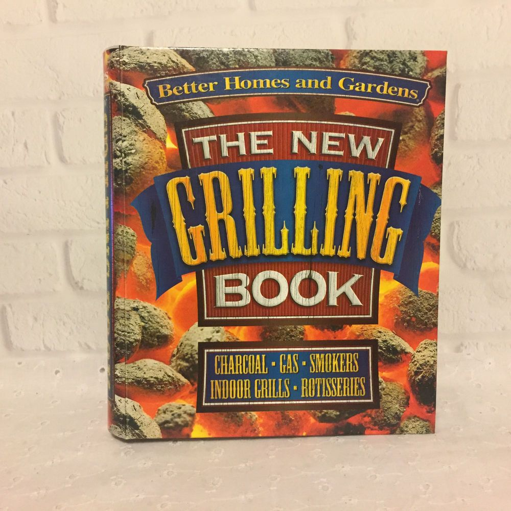 better homes and gardens new grilling book hardcover cookbook