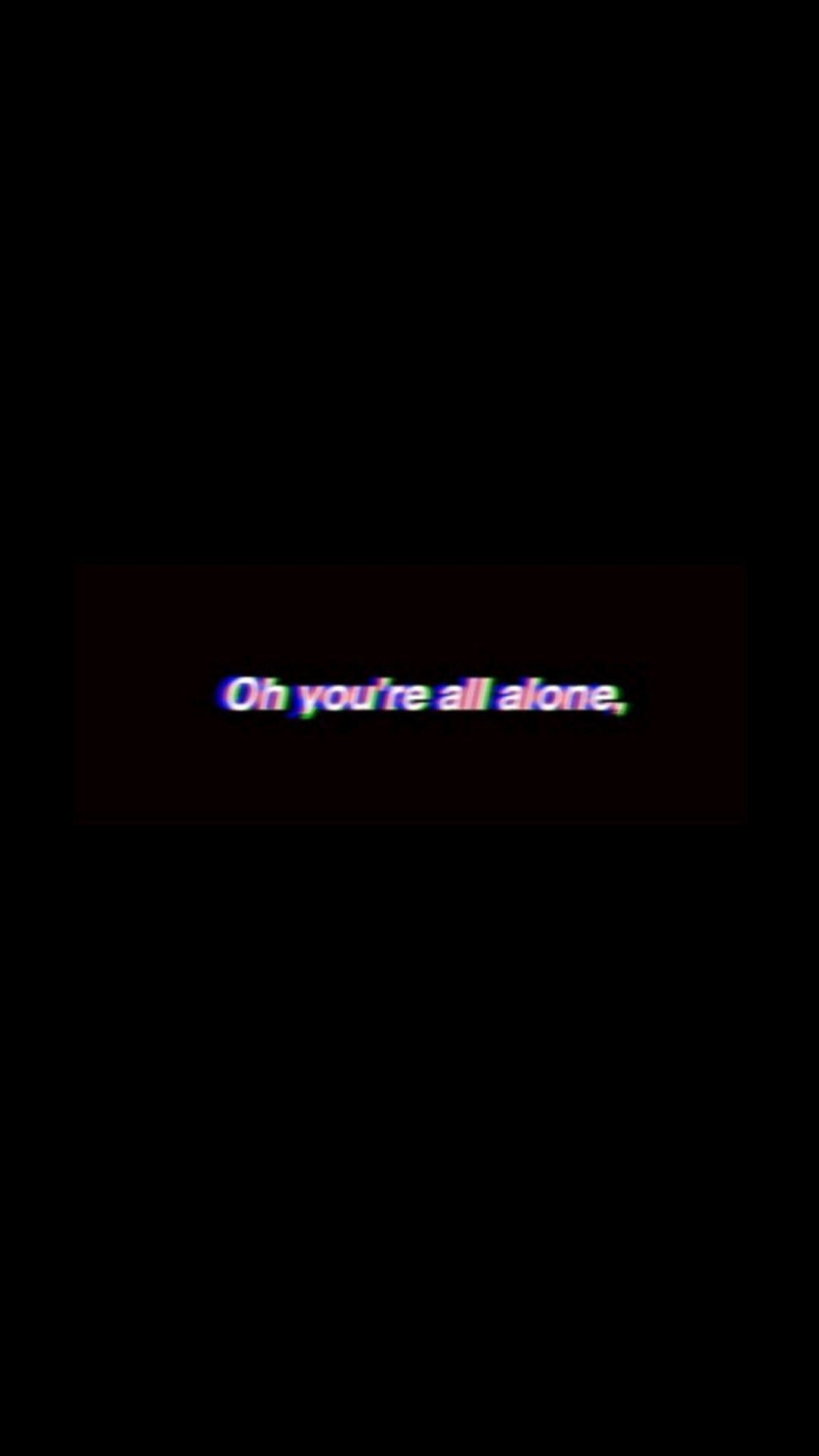 Oh You Re All Alone Vaporwave Aesthetic Wallpaper Quotes