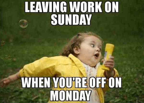 Leaving Work On Sunday When You Re Off On Monday Sundayvibes Overseasjobs Contractor Academy Jobs Work Medical Memes Vacation Meme Vacation Humor